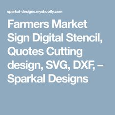 Farmers Market Sign Digital Stencil, Quotes Cutting design, SVG, DXF,                       – Sparkal Designs