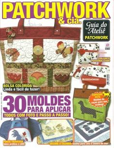 Patchwork and Cia. Quilt Patterns, Sewing Patterns, Sewing Magazines, Patch Aplique, Applique Templates, Book Quilt, Patch Quilt, Album, Crafts To Make