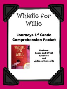 Use+this+packet+to+review+the+story+Whistle+for+Willie.++The+13+pages+cover+the+following:+1.+Title+Page2.+Story+information+such+as+title,+author,+characters,+setting,+and+author's+purpose.3.+Find+the+page+number.++Students+are+given+a+quote+from+the+story+and+they+must+search+the+story+and+write+the+page+it+is+found.4.