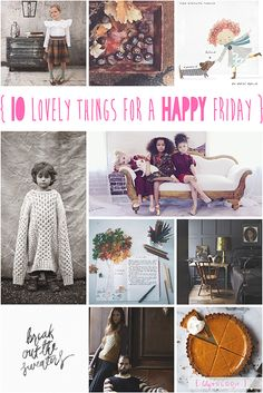 lily&Bloom . hAppy fridAy . { 10 lOvely things that caught my eye this week . cute conkers & darling doodles . stylish playdates & stylish littleOnes . saying yAy to sweater weather . & . staying in to bake pumpkin pie . have a hAppy dAy } .