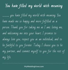 ________, you have filled my world with meaning. You have made me so happy and more fulfilled as a person. Thank you for taking me as I am