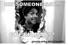 This is me when someone says Green Day