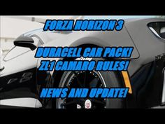 Forza Horizon 3 -Duracell Car Pack (ZL1 Camaro Rules!/ NEWS AND UPDATES!...