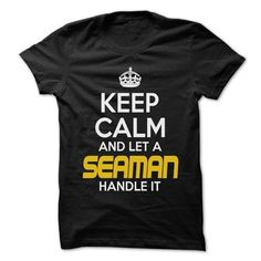 Keep Calm And Let Seaman Handle It T Shirts, Hoodies. Check price ==► https://www.sunfrog.com/Outdoor/Keep-Calm-And-Let-Seaman-Handle-It--Awesome-Keep-Calm-Shirt-.html?41382