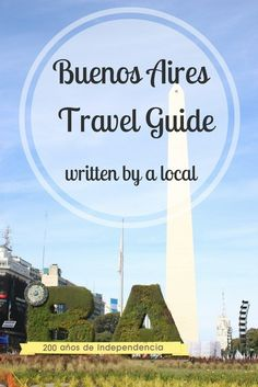 Buenos Aires - Argentina Travel Guide aimed at travelers who want to experience the local culture.