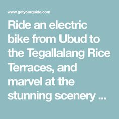 Ride an electric bike from Ubud to the Tegallalang Rice Terraces, and marvel at the stunning scenery and terraced landscape of the sight. Visit historic temples, and stop at a coffee plantation to sample some of the local brew.