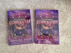 "Two ARCs being given away of ""Uncovering Cobbogoth"" by Hannah L. Clark!  Check it out @ www.hannieclark.blogspot.com"