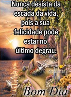 Sorrir pra Deus e agradecer todos os dias a chance de poder recomeçar