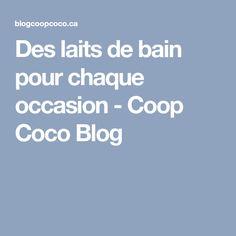 Des laits de bain pour chaque occasion - Coop Coco Blog