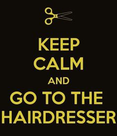 Hairdressers keep clients calm!