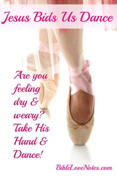 """When we're feeling """"dead"""" Jesus bids us take His hand, lifting us from discouragement, doubt and weariness . so we can DANCE!~ Click image and when it enlarges, click again to read this devotion. Worship Dance, Praise Dance, Worship The Lord, Praise The Lords, Dancing With Jesus, Hand Dancing, Abba Father, Bible Love, How He Loves Us"""