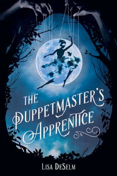 The Puppetmaster's Apprentice by Lisa DeSelm - Released October 13, 2020 #fantasy #youngadult Ya Books, Books To Read, Margrave, Young Adult Fiction, Books For Teens, Teen Books, Instagram Giveaway, Beautiful Book Covers, First Novel