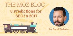 8 Predictions for SEO in 2017 https://moz.com/blog/8-predictions-for-seo-in-2017
