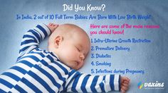 #Babies who are born with less than 5 lbs. are said to have a low birth weight. Know the causes behind Low #Birth Weight. http://vaxins.in/  #caredforyourlovedones