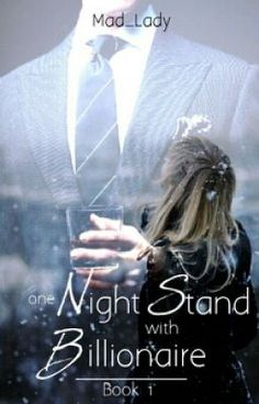 One Night Stand with Billionaire: BOOK 1 (on Wattpad) http://www.wattpad.com/story/25506977?utm_source=ios&utm_medium=pinterest&utm_content=share_reading&wp_page=reading_list_details&wp_originator=JDBzCHjRGvBB4%2B7hGgcQCPvPyLRmgeiJ8j%2FeMR0j1%2BzGv0KULwOqulz5VUbmJ%2FBKmB8sXLJGFZrsWm2yJCTFGdTHemdZShhKYdIz%2FYQailcxZzJUyCAQIDBw3bKL3tJt #romance #Romance #amreading #books #wattpad