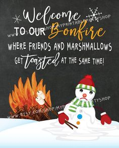 Printable Funny Winter Welcome To Our Bonfire Sign by MyPrintablePartyShop https://www.etsy.com/ca/listing/487493849/welcome-to-our-bonfire-printable-funny