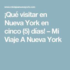 ¡Qué visitar en Nueva York en cinco (5) días! – Mi Viaje A Nueva York