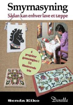Smyrnasyning: Saadan Kan Enhver Lave et Taeppe - Senda Eiko (Paperback) [Danish, 2nd edition] (2014) - imusic.dk