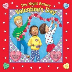 The Night before Valentines Day (Reading Railroad Books) by Natasha Wing