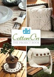 elle, Cotton On, The Project Book. Publication date unknown. Place Cards, Place Card Holders, Knitting, Yarns, Books, Projects, Cotton, Crafts, Free