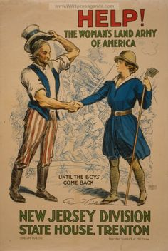 Examples of Propaganda from WW1 | Help! The Woman's Land Army of America, New Jersey Division, State House, Trenton.