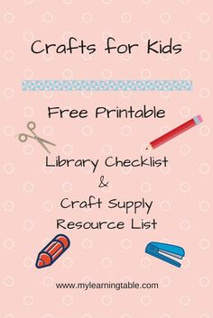 This printable pack includes Crafts for Kids Supply List and CraftBooks for Kids Library Checklist. (Primary, Elementary, Middle, High School)