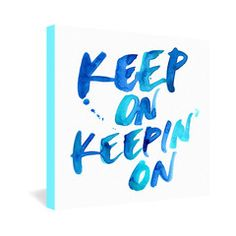 CMYKaren Keep On Keepin On Gallery Wrapped Canvas #happy #typography #home #decor