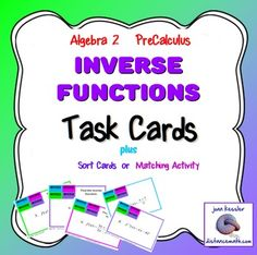 This new, innovative bundle is geared for Algebra 2 and PreCalculus students to use their reasoning skills along with their algebraic skills to find inverse algebraic functions.  The cards  are designed  to reinforce the concepts  taught in class.  These cards along with the answer sheet can be used for group work, sorting, matching, or just finding the inverse functions.