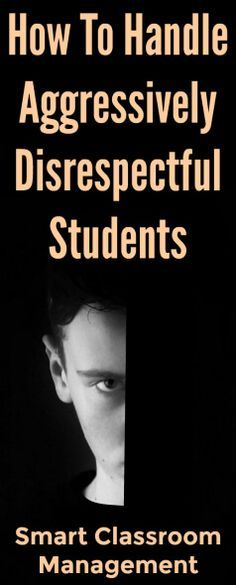 How To Handle Aggressively Disrespectful Students - Smart Classroom Management Classroom Discipline, Classroom Behavior Management, Student Behavior, Behaviour Management, Class Management, Management Quotes, School Discipline, Middle School Classroom, High School