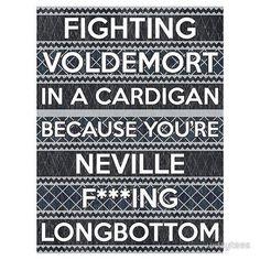 Neville F***ing Longbottom.