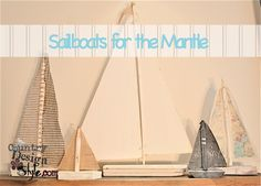 Sailboats for the Mantel Country Design Style FP http://countrydesignstyle.com #sailboat #mantel #summerdecor