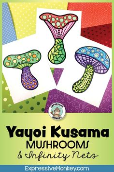 Yayoi Kusama mushroom art project!  This art lesson will not only help you draw mushrooms but also add infinity nets in the background.  Teach about color groups with color wheels and color group matching.  A timeline activity and rubrics are also included. Art History Lessons, Art Lessons For Kids, Art Activities For Kids, Art Lessons Elementary, Art For Kids, Art Classroom Management, 6th Grade Art, Beginner Art, Batik Art