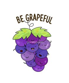 """Be Grapeful Fruit Food Pun"" de punnybone Funny Food Puns, Punny Puns, Cute Jokes, Cute Puns, Food Humor, Food Meme, Funny Humor, Cute Food Drawings, Cute Cartoon Drawings"