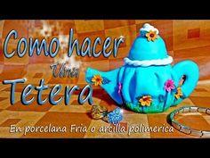 Como Hacer una Tetera (En Porcelana fria o arcilla polimerica) - YouTube