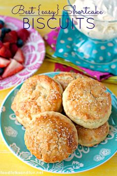 Shortcake Biscuit Recipe {the best & so easy} | Food Folks and Fun