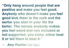 YEAH, AMY POEHLER! This is such an amazing quote.. And this is so true! Realize this and follow through if it's relevant to you. It really will change your life for the better.