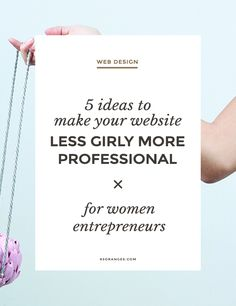 5 Ideas To Make Your Website Less Girly ~ More Professional & Why Here's a list of my 6 ideas to help steer clear of ending up with yet another 'cute' website. #design #graphicdesign #graphicdesigner #logodesign #webdesign #illustration #art via http://83oranges.com