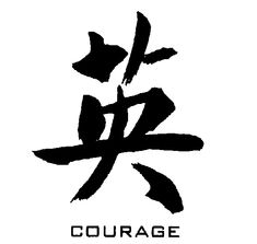 Atticus has a lot of courage to defend a black man in the face of criticism and threats of violence.He is also shows courage when he kills the rabid dog with one shot and when he faces a lynch mob outside the house. Chinese Words, Chinese Symbols, Japanese Words, African Symbols, Courage Quotes, Tattoo Japonais, Tattoos For Guys, Tattoos For Women, Wise Words