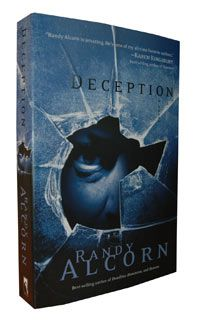 Deception by Randy Alcorn ... suspense stories that bond earth's woes with heaven's views.