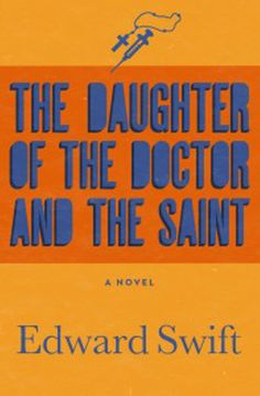 """Read """"The Daughter of the Doctor and the Saint A Novel"""" by Edward Swift available from Rakuten Kobo. The magical saga of a remarkable family undone by madness, fate, and politics, and a dutiful daughter's lifelong pursuit. Magical Realism Books, Saint A, Swift, Ebooks, Novels, Politics, Daughter, Reading, Tropical Plants"""