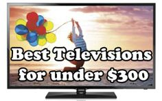 Best TV Under $300 – Top Rated Televisions For Less Than 300 Dollars