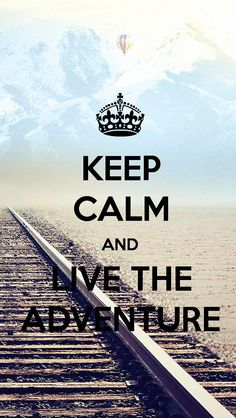KEEP CALM AND LIVE THE ADVENTURE, the iPhone 5 KEEP CALM Wallpaper I just pinned!
