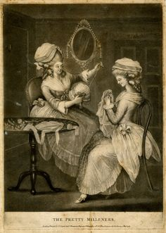 The Pretty Milliners Mezzotint with some engraving. Sayers and J. Bennett, Map and Printsellers. 18th Century Clothing, 18th Century Fashion, 19th Century, Etching Prints, Lost Art, Historical Costume, Gravure, Fashion Plates, Caricature
