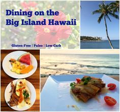 A guide to eating paleo, gluten-free, and low carb on the Kailua-Kona side of the Big Island, Hawaii.