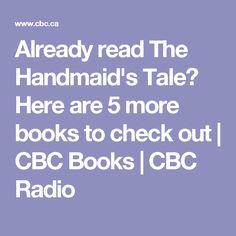 Already read The Handmaid's Tale? Here are 5 more books to check out A Handmaids Tale, Read Books, Reading Lists, Watch, Film, Check, Movie, Clock, Playlists