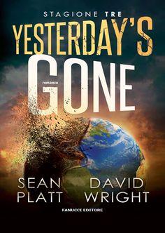 """15/06/2017 • Esce """"Yesterday's gone. Stagione tre"""" di Sean Platt e David Wright edito da Fanucci Editore"""