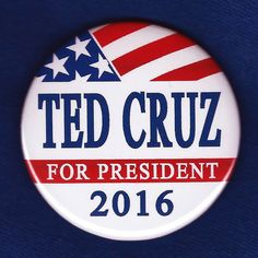 Still wish this could be ...  Ted Cruz for President 2016 Button Pin Republican Candidate GOP Tea Party Flag