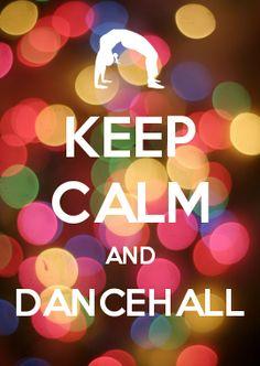 KEEP CALM AND DANCEHALL