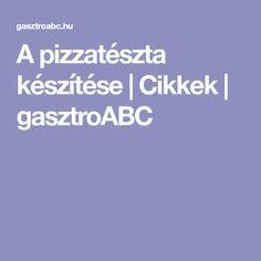 A pizzatészta készítése | Cikkek | gasztroABC