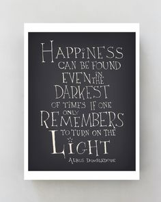 My favorite quote!! A3 Typographic Print, Harry Potter Movie Quote Happiness can be found Black and White Digital Print Poster 11x14. $22.00, via Etsy.